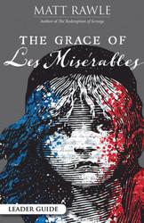 [The Grace of Les Misérables] The Grace of Les Misérables: Leader Guide