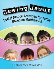 Seeing Jesus (Paperback + eResource): 60 Social Justice Activities for Today Based on Matthew 25
