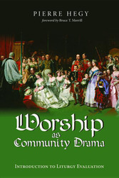 Worship as Community Drama: Introduction to Liturgy Evaluation
