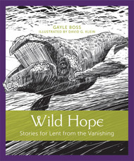 Wild Hope: Stories of Lent from the Vanishing