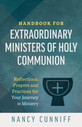 [Handbooks for Parish Ministers series] Handbook for Extraordinary Ministers of Holy Communion (Booklet): Reflections, Prayers and Practices for Your Journey in Ministry