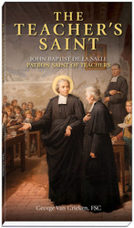The Teacher's Saint: John Baptist de La Salle - Patron Saint of Teachers