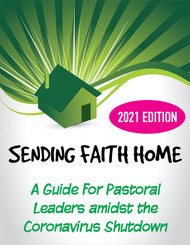 Sending Faith Home - 2021 Edition (eResource): A Guide for Pastoral Leaders amidst the Coronavirus Shutdown