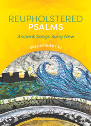 Reupholstered Psalms: Ancient Songs Sung New