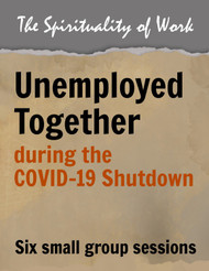 Unemployed Together during the COVID-19 Shutdown (eResource): Six Small Group Sessions