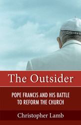 The Outsider: Pope Francis and His Battle to Reform the Church