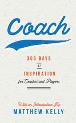 Coach: 365 Days of Inspiration for Coaches and Players