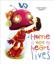 Home Is Where My Heart Lives: Home Is Where My Heart Lives
