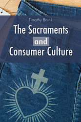 The Sacraments and Consumer Culture