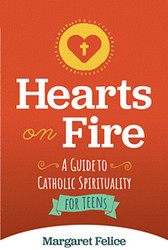 Hearts on Fire (Booklet): A Catholic Guide to Teen Spirituality