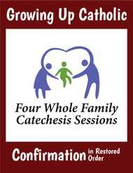 [Growing Up Catholic Sacramental Preparation] Confirmation in restored order Prep Sessions (Booklet): Growing Up Catholic