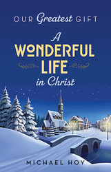 Our Greatest Gift - (It's) A Wonderful Life In Christ (Booklet): Advent Devotions Based on the Beloved Film