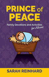 Prince of Peace (Booklet): Family Devotions and Activities for Advent