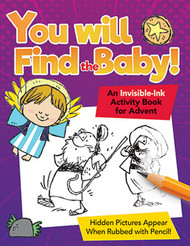You Will Find The Baby (Booklet): An Invisible-Ink Activity Book for Advent