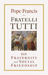Fratelli Tutti - On Fraternity and Social Friendship: Pope Francis' Full Document (23rd Publications Edition)