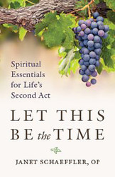 Let This Be the Time: Spiritual Essentials for Life's Second Act