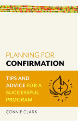Planning for Confirmation (Booklet): Tips and Advice for a Successful Program