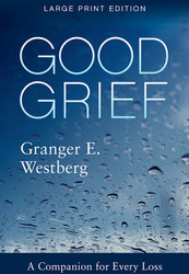 Good Grief: A Companion for Every Loss - Large Print