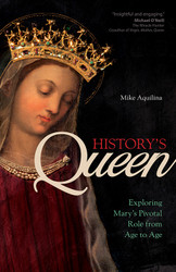 History's Queen: Exploring Mary's Pivotal Role from Age to Age