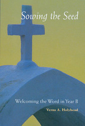 Welcoming The Word In Year B: Sowing the Seed