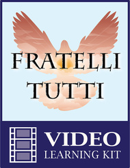 Fratelli Tutti Online Video Learning Kit (eResource): Sharable Streaming Video