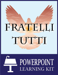 Fratelli Tutti Powerpoint Learning Kit (eResource)