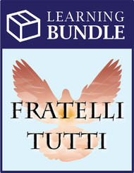 Fratelli Tutti Learning Bundle (eResource): BEST VALUE!