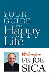 Your Guide to a Happy Life: Wisdom from Fr. Joseph Sica