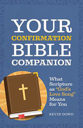 "Your Confirmation Bible Companion: What Scripture as ""God's Love Song"" Means for You"