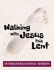 [Walking with Jesus this Lent (2021)] Walking with Jesus This Lent (eResource): Intergenerational Event Kit