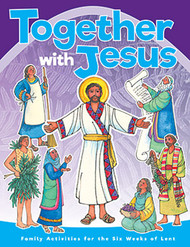 Together With Jesus (Booklet): Family Activities for the Six Weeks of Lent