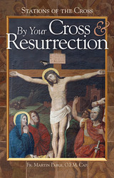 By Your Cross and Resurrection (Booklet): Stations of the Cross