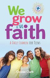 We Grow In Faith (Booklet): A Daily Examen for Teens