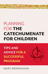 Planning for the Catechumenate of Children (Booklet): Tips and Advice for a Successful Program