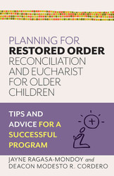 Planning for Restored Order - Reconciliation and Eucharist for Older Children (Booklet): Tips and Advice for a Successful Program