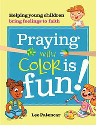 Praying with Color Is Fun!: Helping Young Children Bring Feelings to Faith