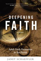Deepening Faith: Adult Faith Formation in the Parish