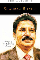 [People of God series] Shahbaz Bhatti: Martyr of the Suffering Church