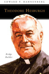 [People of God series] Theodore Hesburgh, CSC: Bridge Builder