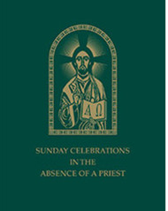 Sunday Celebrations in the Absence of a Priest: Revised Edition
