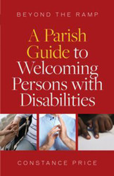 Beyond the Ramp (Booklet): A Parish Guide to Welcoming Persons with Disabilities