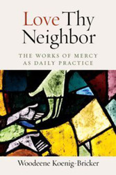 Love Thy Neighbor (Booklet): The Works of Mercy as Daily Practice