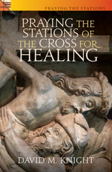 [Praying the Stations series] Praying the Stations for Healing (Booklet)
