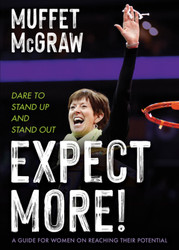 Expect More!: Dare to Stand Up and Stand Out