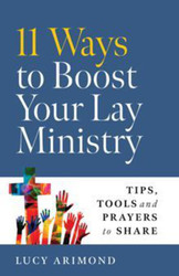 11 Ways to Boost Your Lay Ministry: Tips, Tools and Prayers to Share