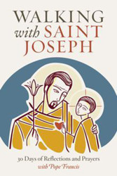 Walking with Saint Joseph (Booklet): 30 Days of Reflections and Prayers with Pope Francis