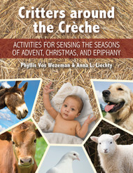 Critters around the Crèche (Paperback + eResource): Activities for Sensing the Seasons of Advent, Christmas, and Epiphany