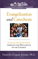 [Essential Catechist's Bookshelf series] Evangelization and Catechesis: Echoing the Good News Through the Documents of the Church