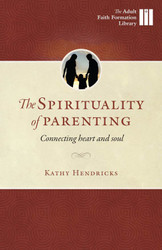 The Spirituality of Parenting: Connecting Heart and Soul