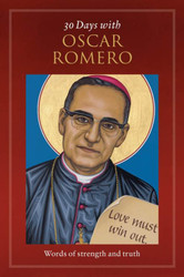 30 Days with Oscar Romero (Booklets): Words of strength and truth